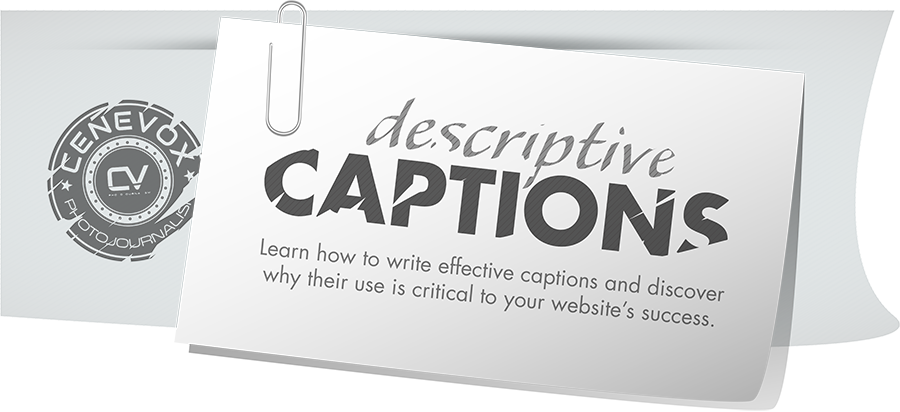 Adding descriptive captions completely and consistently will boost your SEO and improve your website's visibility.